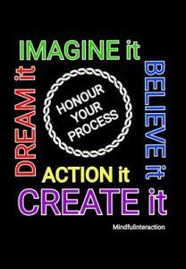 honour your process